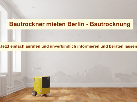 Bautrockner mieten Berlin - Bautrocknung